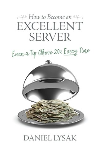 How to Become an Excellent Server: Earn a Tip Above 20% Every Time (Whats The Best Bottled Water To Drink)