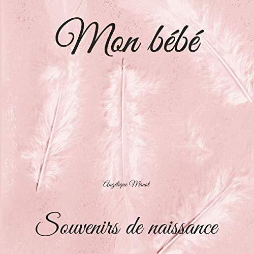MON BEBE  Souvenirs De Naissance: Fille Album à Compléter Et Personnaliser Avec Vos Photos Album De Naissance French Edition