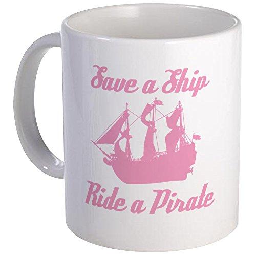 CafePress Save A Ship, Ride A Pirate Mug