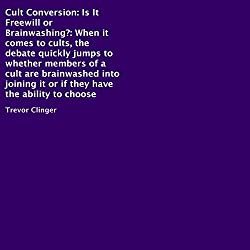 Cult Conversion: Is It Freewill or Brainwashing?