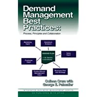 Demand Management Best Practices: Process, Principles and Collaboration (Integrated business management series)