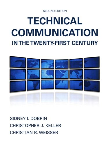 Technical Communication in the Twenty-First Century (2nd Edition) by Dobrin, Sidney I./ Keller, Christopher J./ Weisser, Christian R.