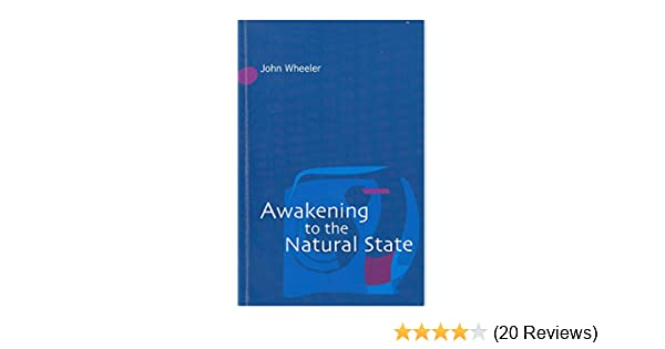 Awakening To The Natural State Kindle Edition By John Wheeler
