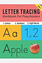 Letter Tracing Workbook for Preschoolers: Print Handwriting Practice Book for Kids: 3 in 1 - Trace Letters, Numbers and Sight Words Paperback
