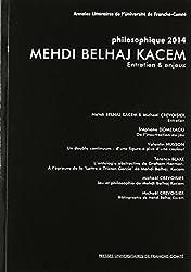 Mehdi Belhaj Kacem : Philosophique 2014