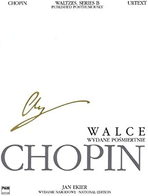 : Chopin National Edition 36B Waltzes Published Posthumously X Op 74 Vol