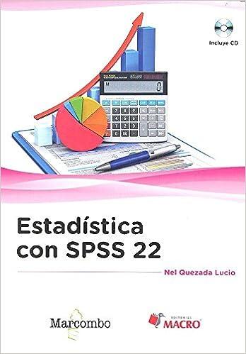 Estadística con SPSS 22: Amazon.es: Lucio Nel Quezada: Libros