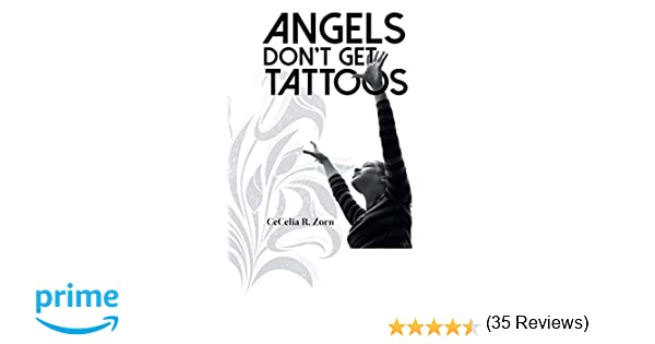Angels Dont Get Tattoos: Cecelia R. Zorn: 9781457530647: Amazon.com: Books