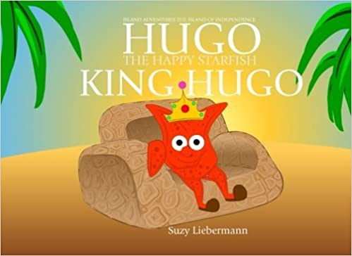 Book King Hugo (Hugo the Happy Starfish - Island Adventures - Educational Children's Book Collection) (Volume 13) by Suzy Liebermann (2015-05-27)