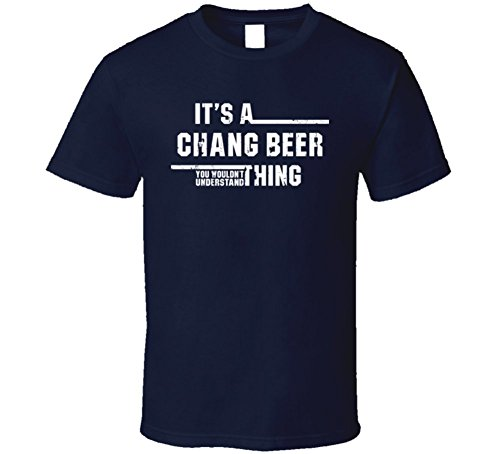 its-a-chang-beer-you-wouldnt-understand-cool-beer-worn-look-t-shirt-m-navy