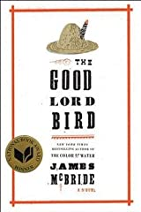 James McBride: The Good Lord Bird (Hardcover); 2013 Edition Hardcover