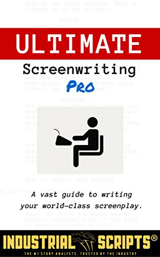 Ultimate Screenwriting PRO - A Vast Guide to Writing Your World-Class Screenplay