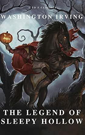 The Legend of Sleepy Hollow (English Edition) eBook: Irving, Washington, Classics, A to Z: Amazon.es: Tienda Kindle