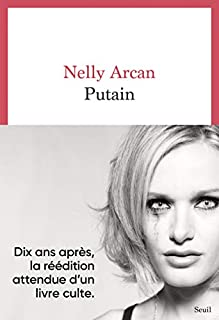 Putain, Arcan, Nelly