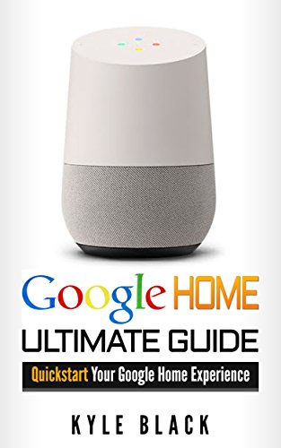 google-home-ultimate-guide-to-quickstart-your-google-home-experience-google-home-manual-tips-and-tri