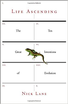 Book Life Ascending: The Ten Great Inventions of Evolution [2009] (Author) Nick Lane