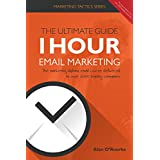 1 Hour Email Marketing - The Ultimate Guide: The marketing diploma email course delivered to over 2000 leading...