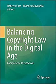 Balancing Copyright Law in the Digital Age: Comparative Perspectives