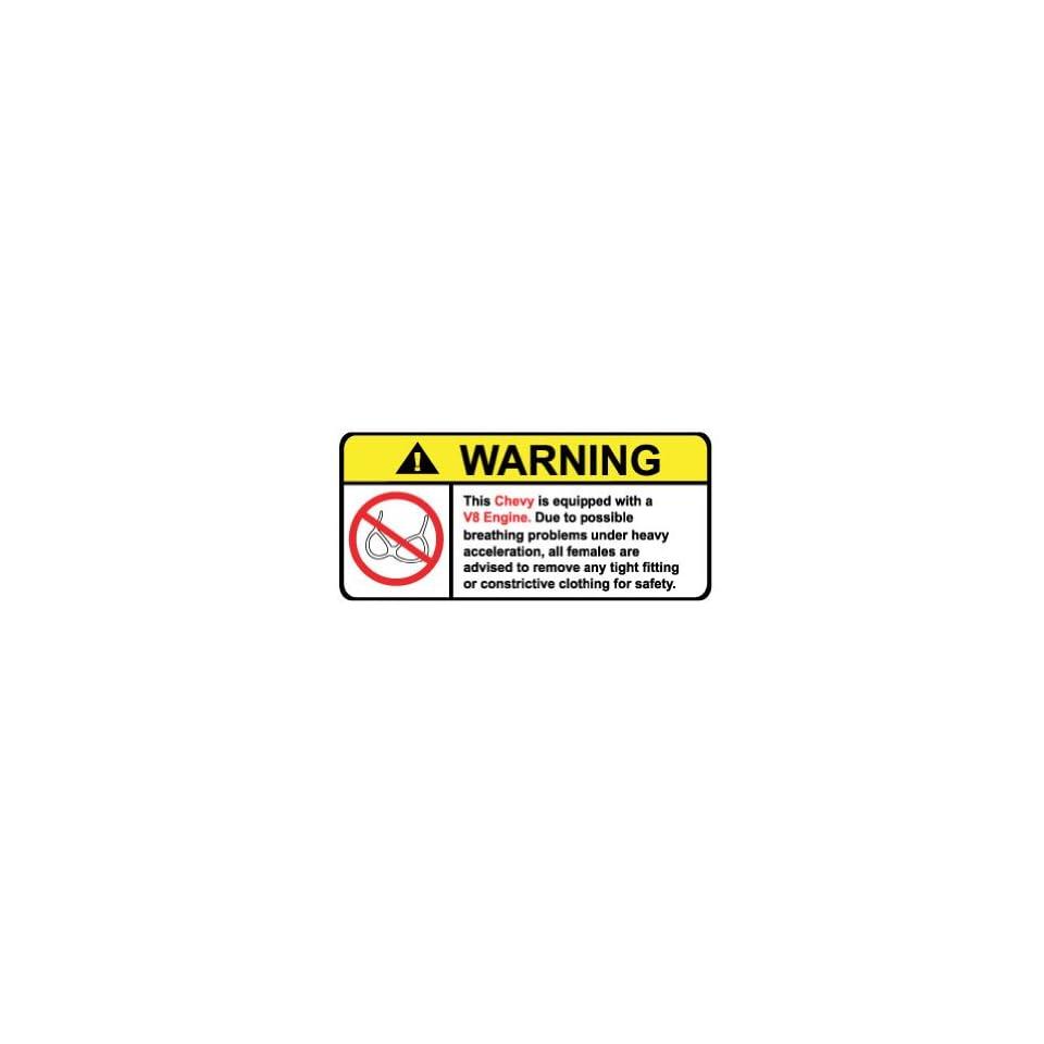 Chevy V8 No Bra, Warning decal, sticker