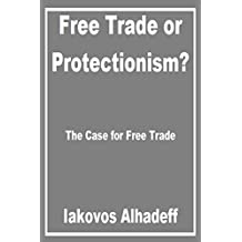 Free Trade or Protectionism?: The case for free trade