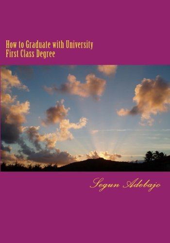 How to Graduate with University First Class Degree: Success Guaranteed ebook