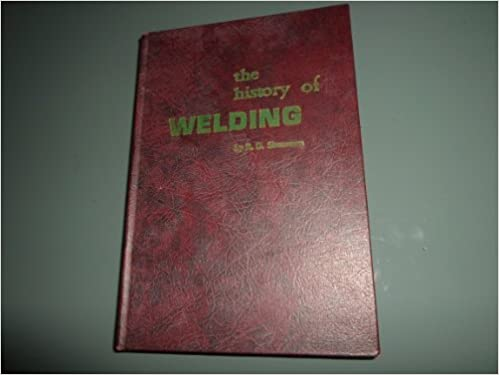 History of Welding: R  D  Simonson: 9780686173175: Amazon