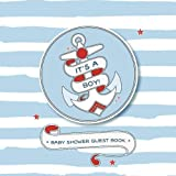 #10: Baby Shower Guest Book: It's a BOY! | Nautical Baby Shower Guestbook + BONUS Gift Tracker Log | Cute Blue Anchor Guest Signing For Baby Boy (Volume 1)