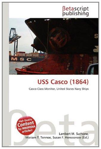 USS Casco 1864 : Casco Class Monitor, United States Navy Ships ...