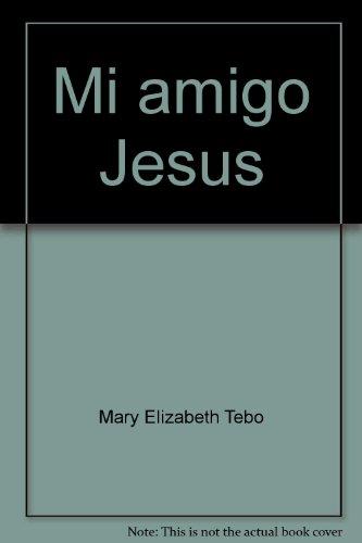 Mi amigo Jesús (Spanish Edition)