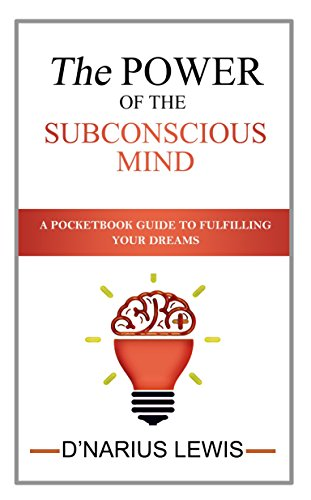 d0f067cbbd09 The Power Of The Subconscious Mind - A Pocketbook Guide to Fulfilling Your  Dreams by