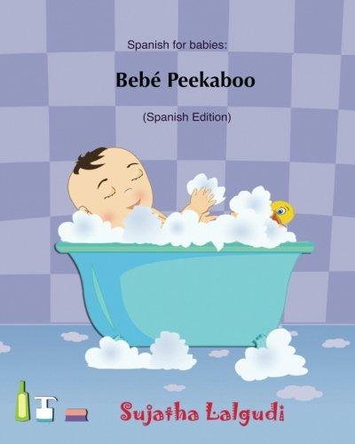 Bebe Peekaboo: Libro de imágenes para niños. Libros infantiles. Libros para bebes en espanol. Spanish for babies, Libros para bebes. Baby book in ... para bebes) (Volume 1) (Spanish Edition)