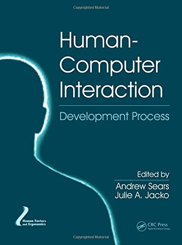 Human-Computer Interaction: Development Process (Human Factors and Ergonomics)