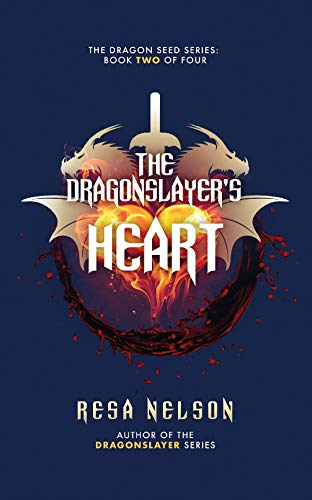 The Dragonslayer's Heart: The Dragon Seed Series: Book Two of Four