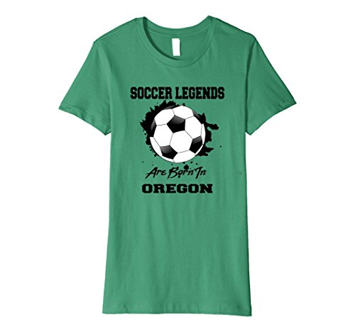 Womens Soccer Players Born In Oregon Legends T-shirt