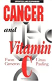 Cancer and Vitamin C: A Discussion of the Nature, Causes, Prevention, and Treatment of Cancer With Special Reference to the Value of Vitamin C