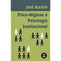 Psico-Higiene e Psicologia Institucional