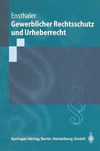 Gewerblicher Rechtsschutz und Urheberrecht (Springer-Lehrbuch)