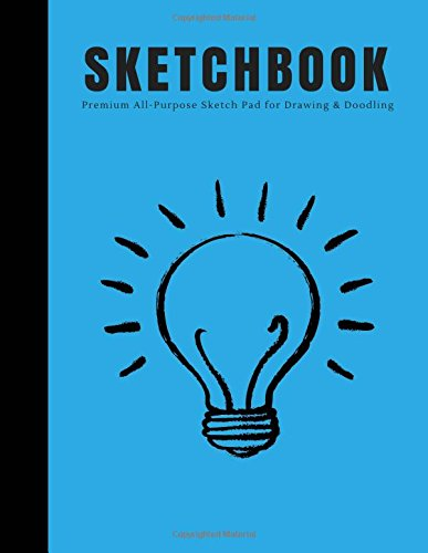 "Sketchbook: Premium All-Purpose Sketch Pad for Drawing and Doodling: Large Blank Sketch Pad, 8.5"" x 11"" Sketchbook Journal White Paper (Blank Art Books) (Volume 7) pdf epub"
