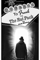 Frank Vs. The Rat Pack: Frankenstein, King of the Dead Book 2.5 (Volume 3) Paperback