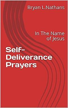 Self-Deliverance Prayers: In The Name of Jesus