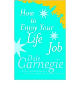 (How to Enjoy Your Life and Job) By Dale Carnegie (Author) Paperback on (Jan , 1998)