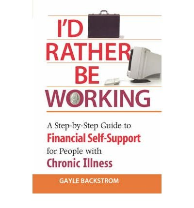 [ I'd Rather Be Working[ I'D RATHER BE WORKING ] By Backstrom, Gayle ( Author )Aug-06-2002 Paperback