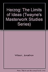 Herzog: The Limits of Ideas (Twayne's Masterwork Studies Series)