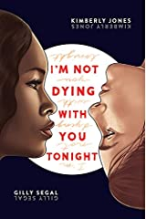 I'm Not Dying with You Tonight Kindle Edition