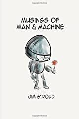 Musings of Man and Machine: How Robots and Automation Will Change Recruiting Paperback