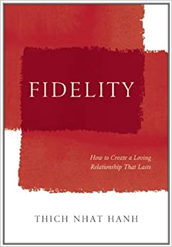 Fidelity: How Mindfulness Can Strengthen and Nurture Our Intimate Relationships