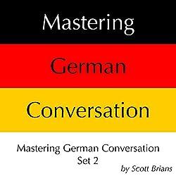 Mastering German Conversation Set 2