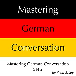 Mastering German Conversation Set 2 Audiobook