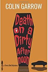 Death on a Dirty Afternoon (The Terry Bell Mysteries) (Volume 1) Paperback