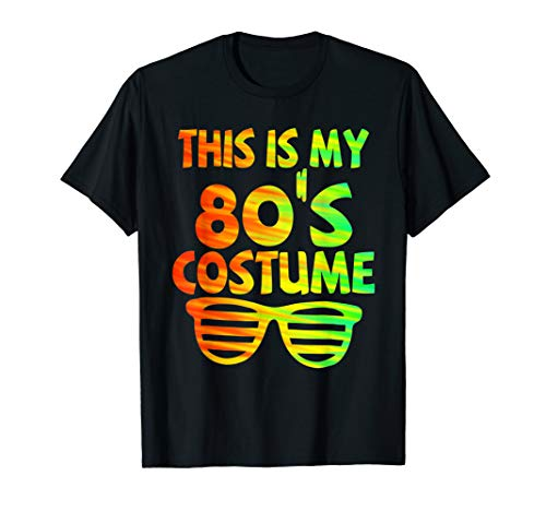 (This Is My 80s Costume Neon T-Shirt 70's 80's 90's)